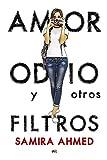 Amor, odio y otros filtros (Spanish Edition)