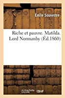 Riche Et Pauvre. Matilda. Lord Normanby