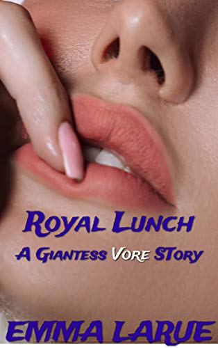 Royal Lunch: A Giantess Vore Story