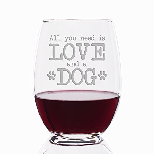 All You Need Is Love And A Dog Engraved Stemless 21 oz Wine Glass