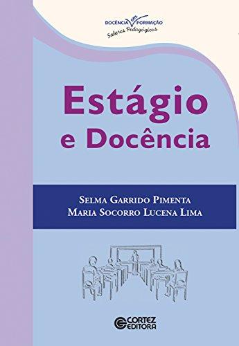 Estágio e docência (Coleção Dociencia em Formação - Saberes Pedagógicos) (Portuguese Edition) PDF Books