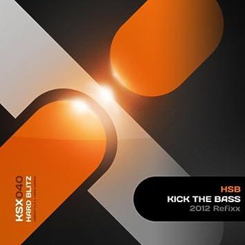 Kick The Bass (2012 Refixx)