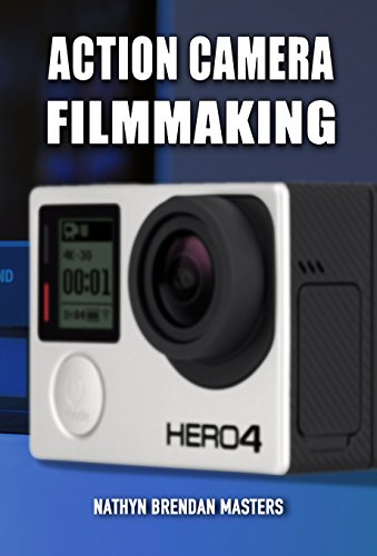 Action Camera Filmmaking  (Action Filmmaking) (English Edition)