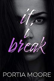 If I Break (If I Break Series Book 1)