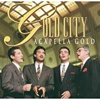 Acapella Gold by Gold City