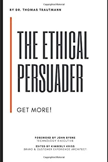 The Ethical Persuader: Get More