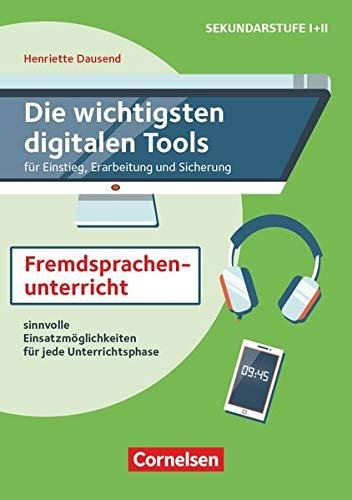 Die wichtigsten digitalen Tools: Im Fremdsprachenunterricht (2. Auflage) - für Einstieg, Erarbeitung und Sicherung - Sinnvolle Einsatzmöglichkeiten für jede Unterrichtsphase - Buch