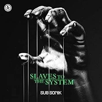 Slaves To The System