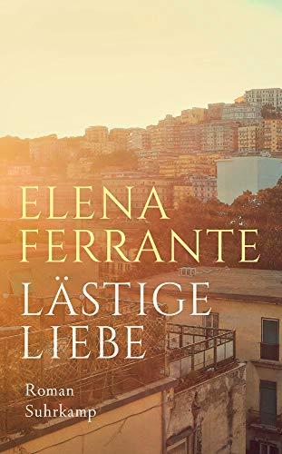 Buchseite und Rezensionen zu 'Lästige Liebe: Roman (suhrkamp taschenbuch)' von Elena Ferrante