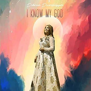 I Know My God