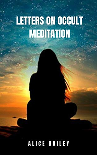 Letters on Occult Meditation: Transcendental meditation from theosophy