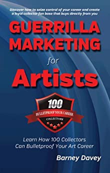 Guerrilla Marketing for Artists by [Barney Davey]