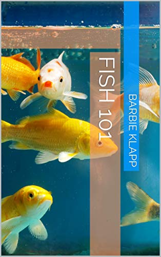 Fish 101 (The Complete Pet Guide Series Book 2) (English Edition)