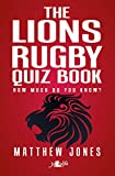 The Lions Rugby Quiz Book: How Much Do You Know?