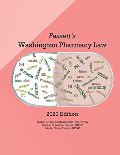 Compare Textbook Prices for Fassett's Washington Pharmacy Law - 2020 Edition  ISBN 9798684241543 by Fassett, Dr William E.,Panther, Dr. Shannon  G.,Akers, Dr.  Julie M.