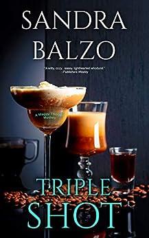 Triple Shot (A Maggy Thorsen Mystery Book 7) by [Sandra Balzo]
