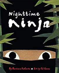 Nighttime Ninja by Barbara DaCosta, illustrated by Ed Young