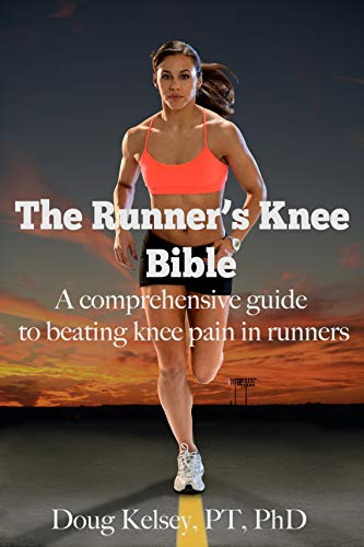 The Runner's Knee Bible: A Comprehensive Guide to Beating Knee Pain in Runners (English Edition)