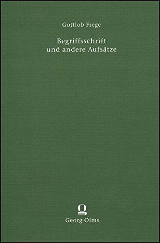 Begriffsschrift und andere Aufsätze: Mit E. Husserls und H. Scholz' Anmerkungen herausgegeben von Ignacio Angelelli.