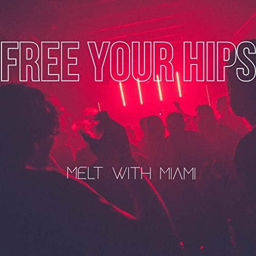 Melt With Miami