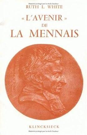 L' avenir de la mennais - son role dans la presse de son temps (Bibliotheque Francaise Et Romane)