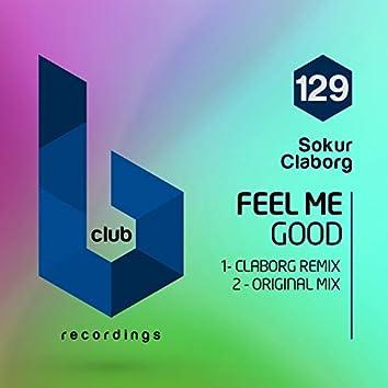Feel Me Good