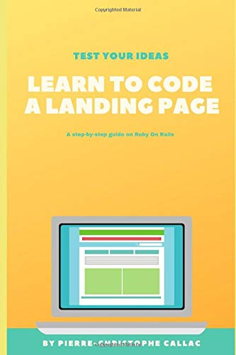 Learn How To Code A Landing Page: A Step-By-Step Guide Under Ruby On Rails
