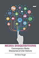 Media Disquisitions: Contemporary Media Discourses of 21st Century