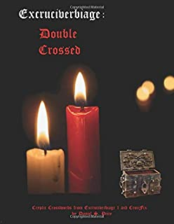 Double Crossed: Excruciverbiage I and II in one complete volume