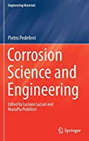 Corrosion Science and Engineering (Engineering Materials)