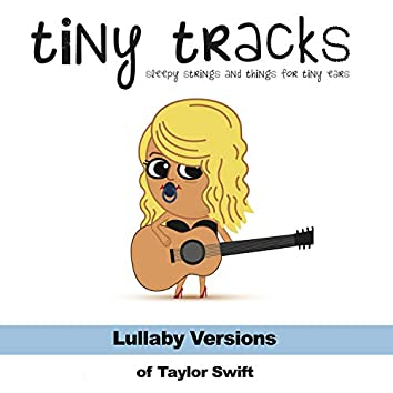Lullaby Versions of Taylor Swift