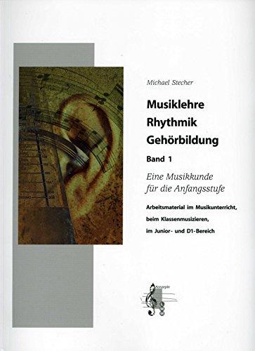 MUSIKLEHRE RHYTHMIK GEHOERBILDUNG 1 - arrangiert für Buchausgabe mit 4 CDs [Noten / Sheetmusic] Komponist: STECHER MICHAEL