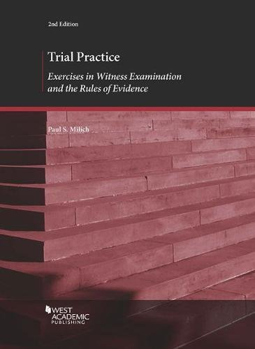 Compare Textbook Prices for Trial Practice: Exercises in Witness Examination and the Rules of Evidence Coursebook 2 Edition ISBN 9781640206878 by Milich, Paul