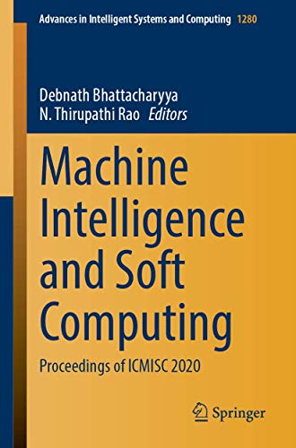 Machine Intelligence and Soft Computing: Proceedings of ICMISC 2020 (Advances in Intelligent Systems and Computing (1280), Band 1280)