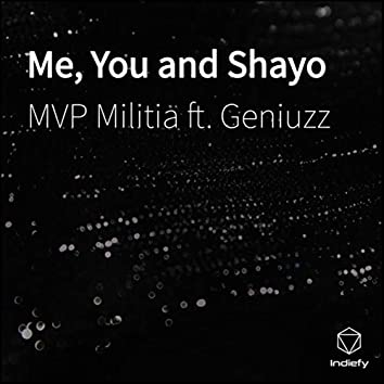 Me, You and Shayo