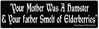 Bumper Planet - Bumper Sticker - Your Mother was a Hamster, Funny Monty Python and The Holy Grail - 3 x 10 inch - Vinyl Decal Professionally Made in USA