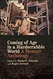 Coming of Age in a Hardscrabble World: A Memoir Anthology