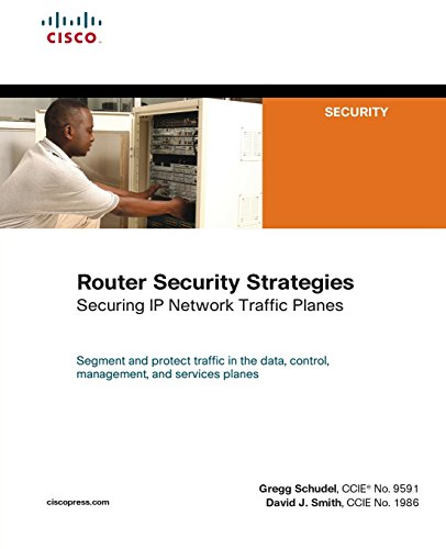 Download Router Security Strategies: Securing IP Network Traffic Planes (Cisco Press Networking Technology) 1587053365