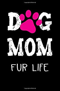 Dog Mom Fur Life Hot Pink Paw Journal: Puppy Dog Trainer Walker Groomer Rescue Adoption Diary Gift 6 x 9 Lined Unlined Pages Canine Pet Care Record Book