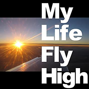 My Life Fly High