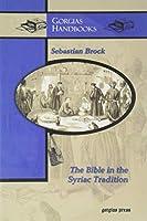 The Bible in the Syriac Tradition (Gorgias Handbooks)