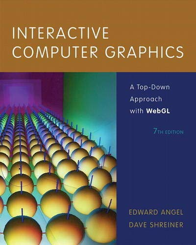 Compare Textbook Prices for Interactive Computer Graphics: A Top-Down Approach with WebGL 7 Edition ISBN 9780133574845 by Angel, Edward,Shreiner, Dave