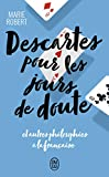 Descartes pour les jours de doute - Et autres philosophes inspirants