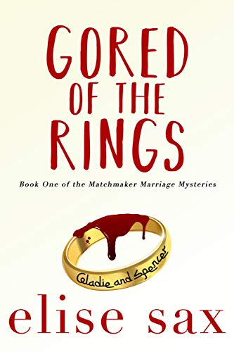 Gored of the Rings (Matchmaker Marriage Mysteries Book 1) by [Elise Sax]