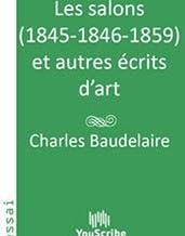 Les salons 1845-1846-1859 et autres écrits d'art