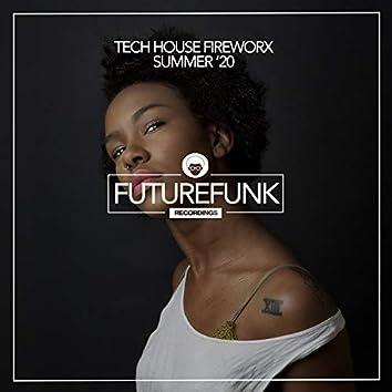 Tech House Fireworx (Summer '20)