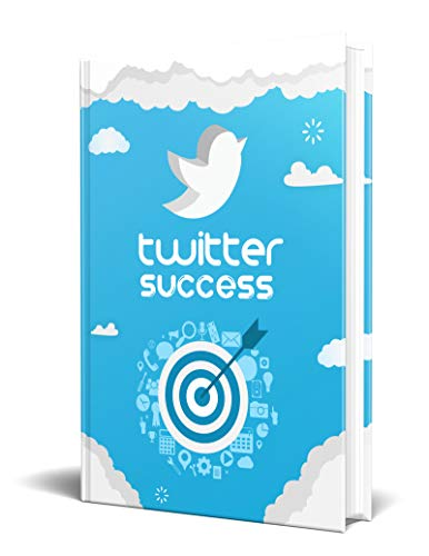 Twitter Success : Twitter (English Edition)