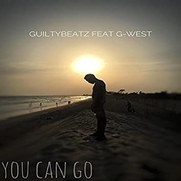 You Can Go (feat. G-West)