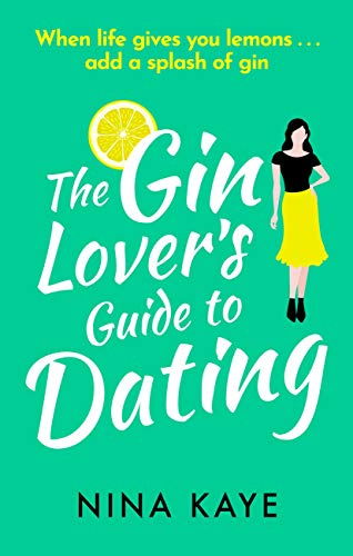 The Gin Lover's Guide to Dating: The most sparkling and laugh-out-loud romcom of 2020 (English Edition)