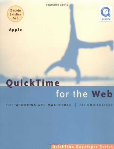 QuickTime for the Web, Second Edition: For Windows and Macintosh, Second Edition (QuickTime Developer Series)